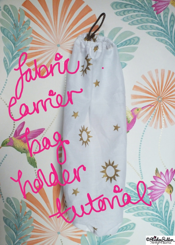 Fabric Carrier Bag Holder Tutorial at www.elistonbutton.com - Eliston Button - That Crafty Kid