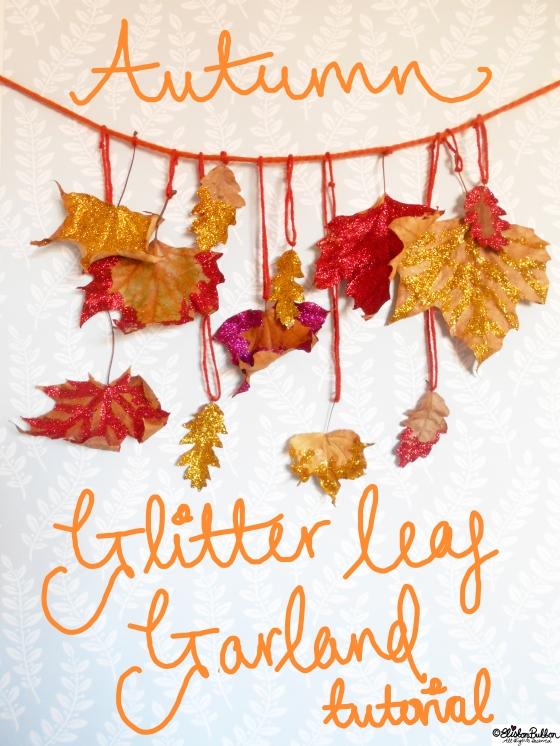 Tutorial Tuesday – Autumn Glitter Leaf Garland at www.elistonbutton.com - Eliston Button - That Crafty Kid