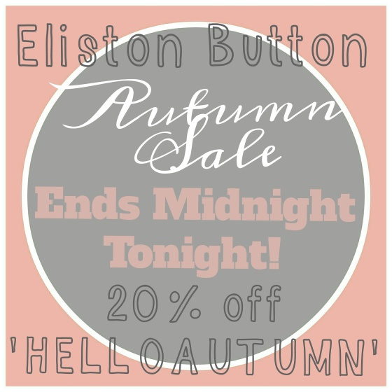 Eliston Button Autumn Sale on Etsy Ends Midnight Tonight (31st October 2014)