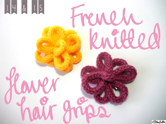 Create 28 – No. 14 & 15 – French Knitted Flower Hair Grips at www.elistonbutton.com - Eliston Button - That Crafty Kid