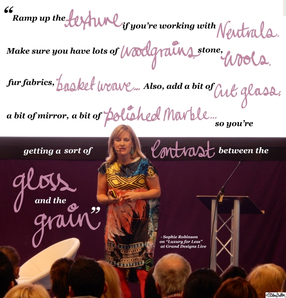 Sophie Robinson on Luxury for Less at Grand Designs Live Quote - Grand Designs Live 2015 – Part One at www.elistonbutton.com - Eliston Button - That Crafty Kid