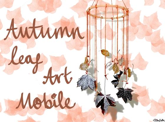 Tutorial Tuesday – Autumn Leaf Art Mobile at www.elistonbutton.com - Eliston Button - That Crafty Kid