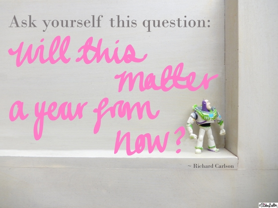 Will This Matter a Year From Now Richard Carlson Quote with Buzz Lightyear - Eliston Button is 2 Years Old Today! at www.elistonbutton.com - Eliston Button - That Crafty Kid